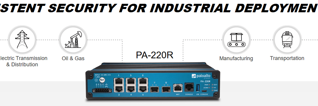Consistent security for industrial deployments with Palo Alto Networks PA-220R ruggedized appliance