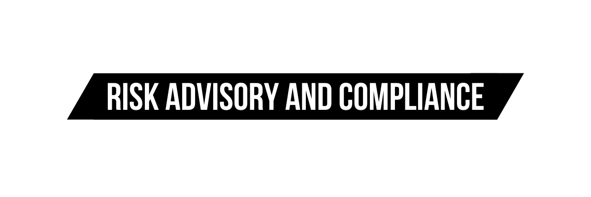 Risk Advisory and Compliance